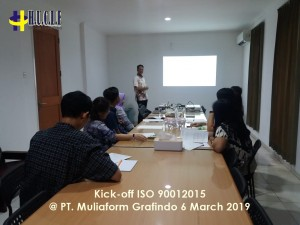 Kick-off ISO 90012015 @ PT. Muliaform Grafindo 6 March 2019 2
